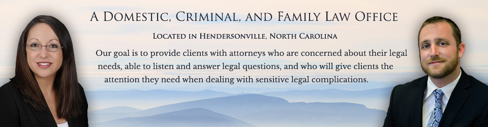Hendersonville Attorneys focusing on Family, Domestic, and Criminal Law in Western North Carolina